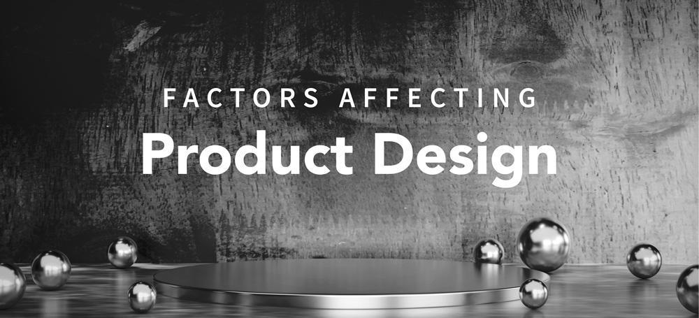 factors affecting product design