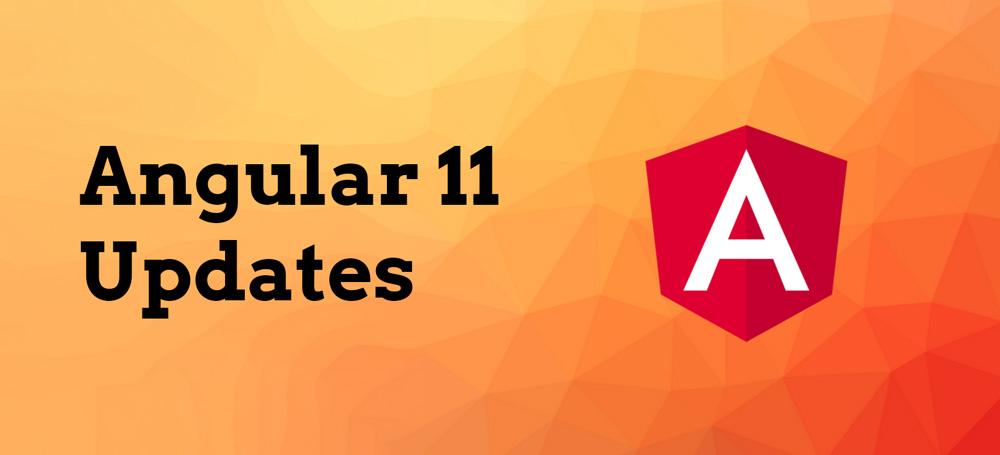 Angular 11 updates